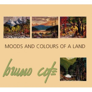Bruno Coté - Moods and Colours of a Land