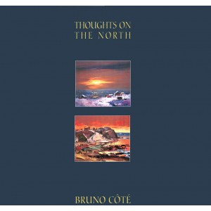 Bruno Côté - Thoughts on the North