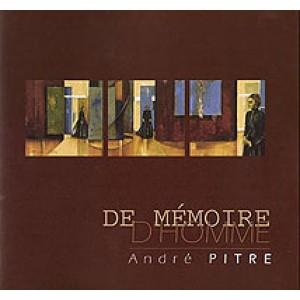 André Pitre - De Mémoire D'Homme